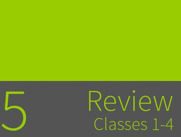 Clase 5 - Review of classes 1-4 1