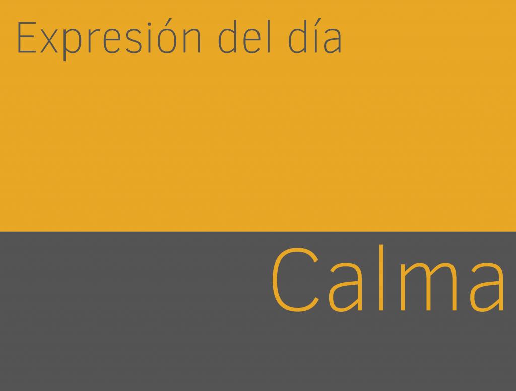 Expresiones de CALMA en inglés 1