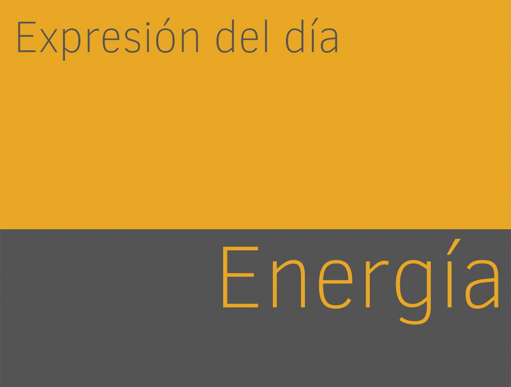 Expresiones de ENERGÍA en inglés 1