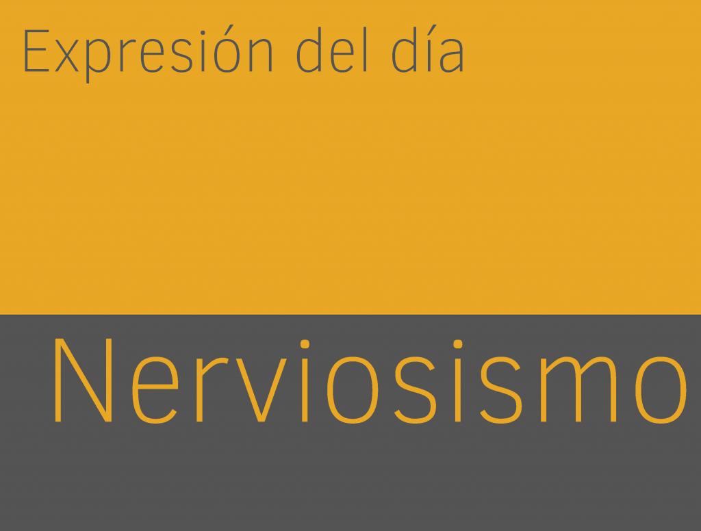 Expresiones de NERVIOSISMO en inglés 1