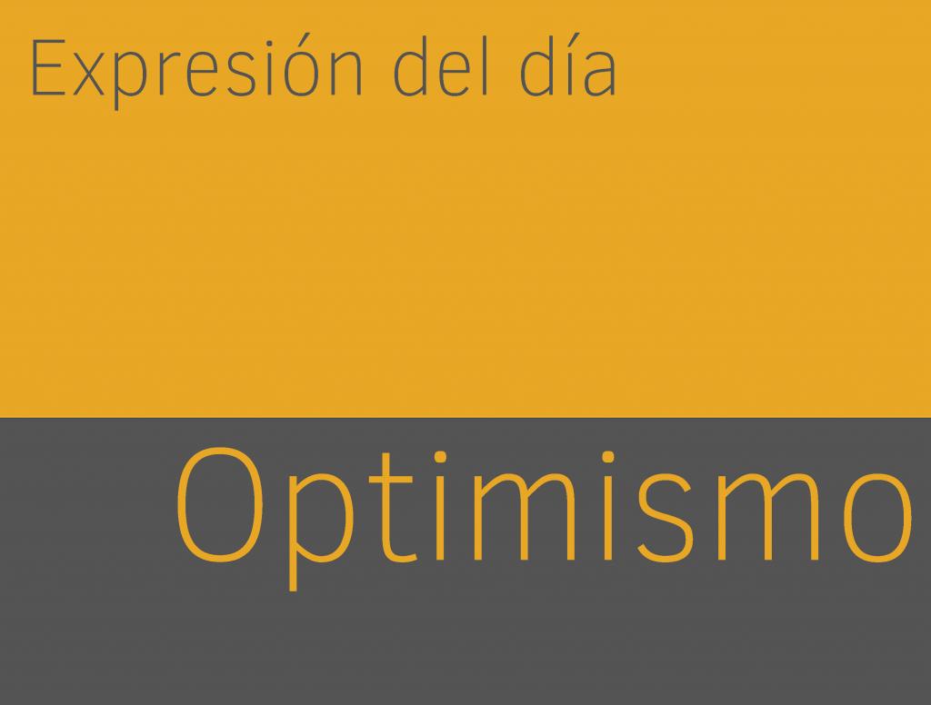 Expresiones de OPTIMISMO en inglés 1