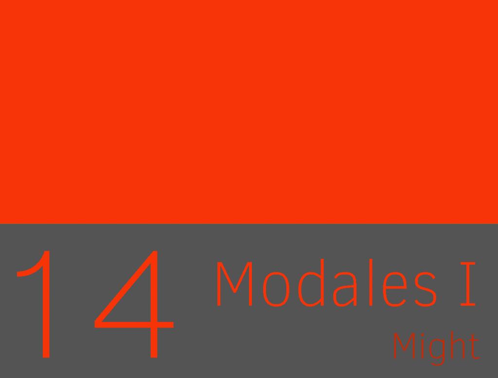 Clase 14 - Verbos Modales I: Might 1