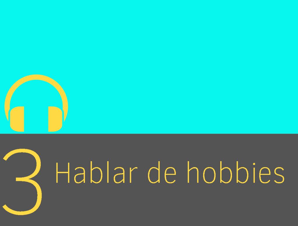 Clase 3: Hablar de hobbies 1