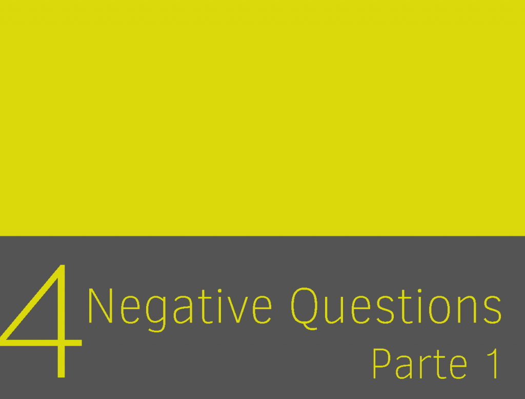 Clase 4 - Negative Questions I 1