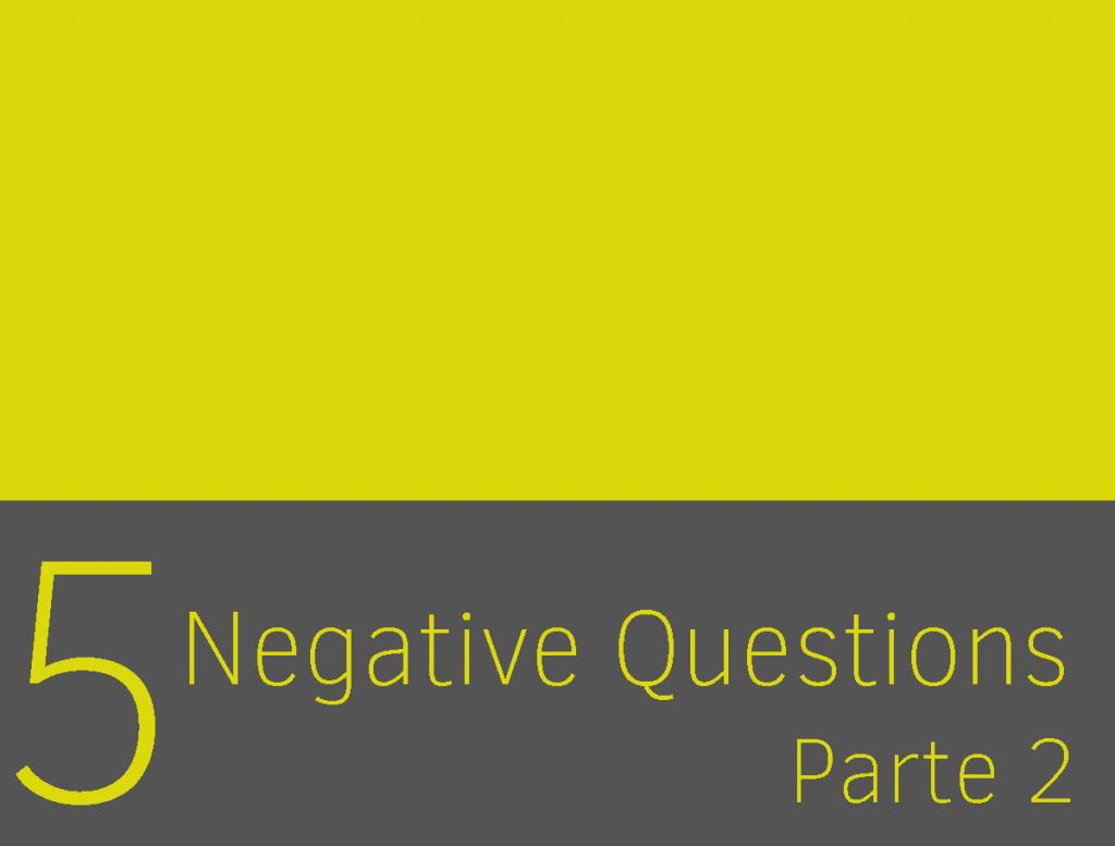 Clase 5 - Negative Questions II 1
