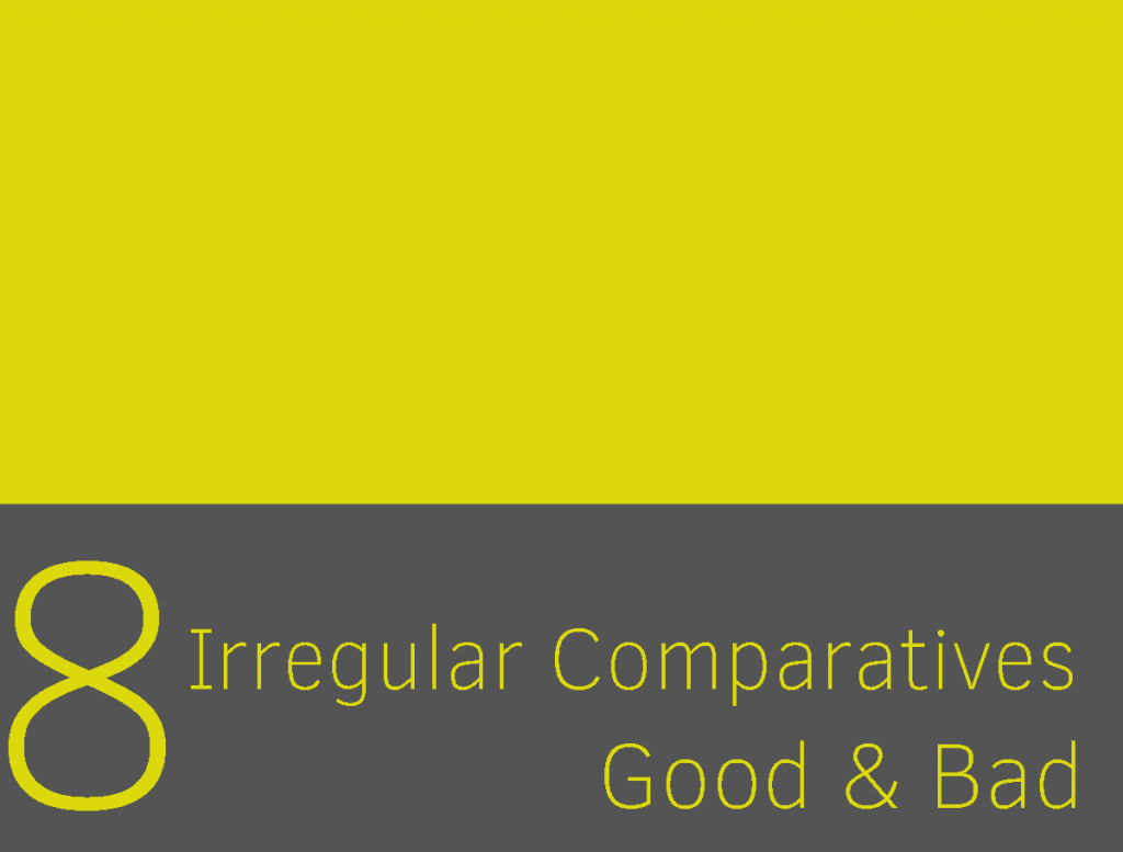 Clase 8 - Irregular comparatives 1