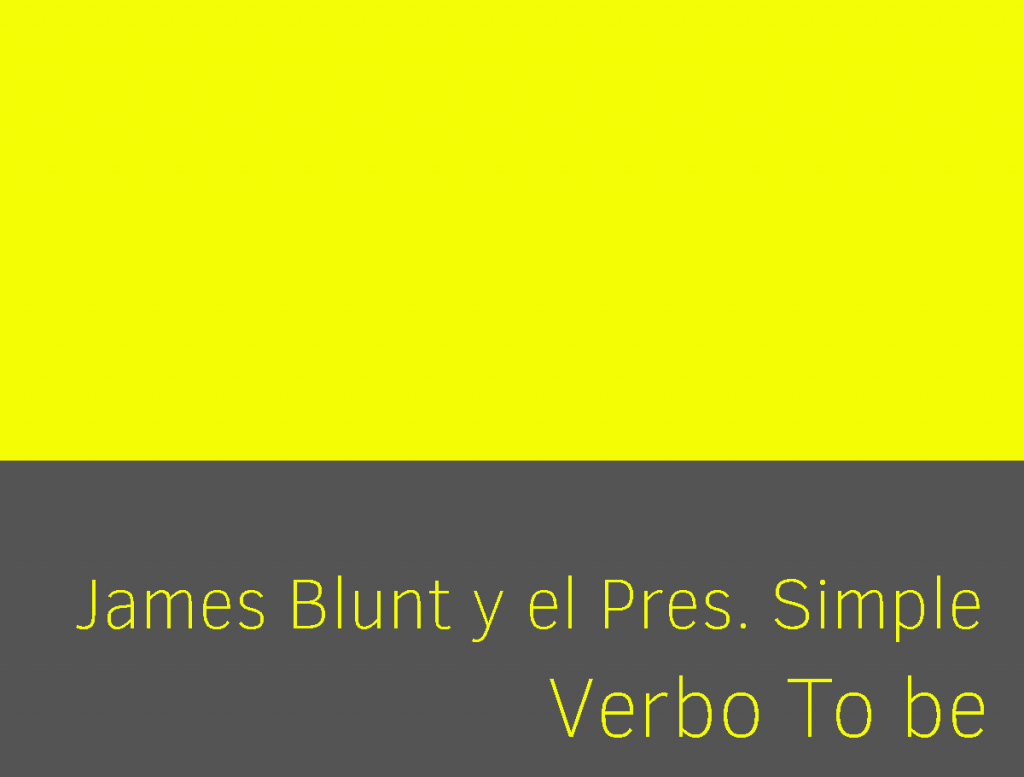 James blunt presente simple de verbo to be