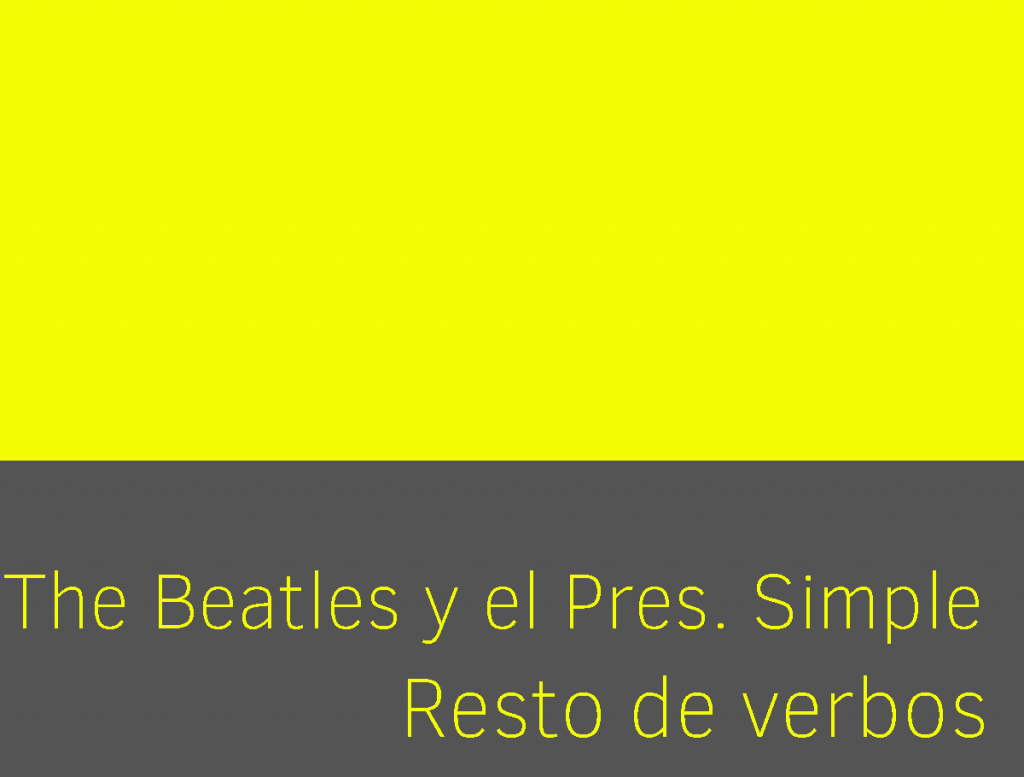 Los Beatles The Beatles y el presente simple Gramática música