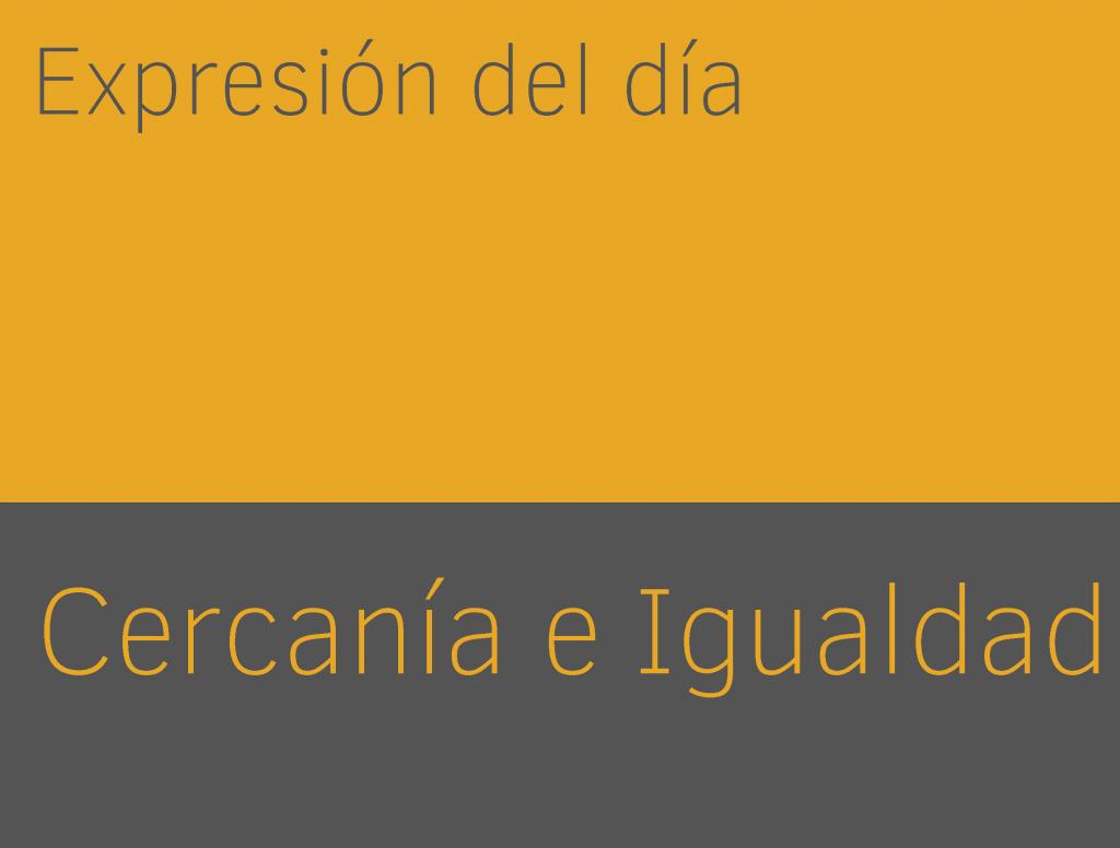 Expresiones de cercania e igualdad en ingles