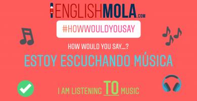errores comunes en inglés escuchar música en inglés