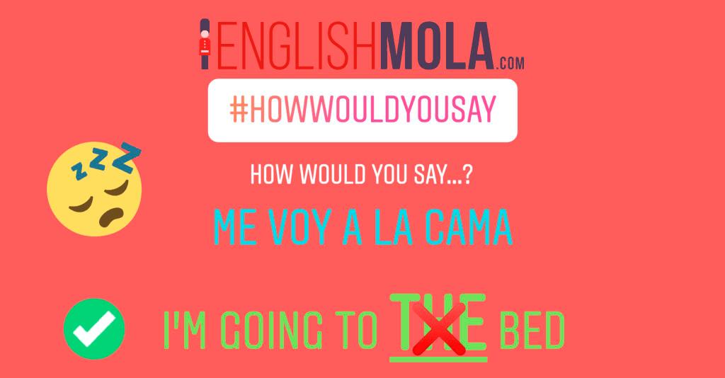errores comunes en inglés irse a la cama en inglés