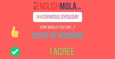 errores comunes en ingles estar de acuerdo en inglés