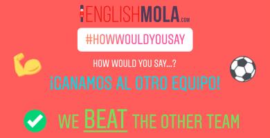 errores comunes en inglés ganar a otro en inglés