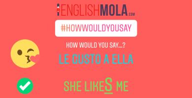 errores comunes en inglés gustar a alguien en inglés