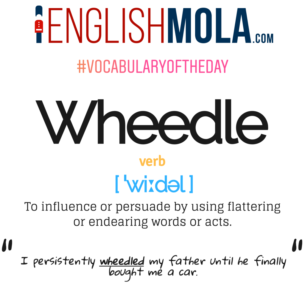 Word of the Day #2: Wheedle 13