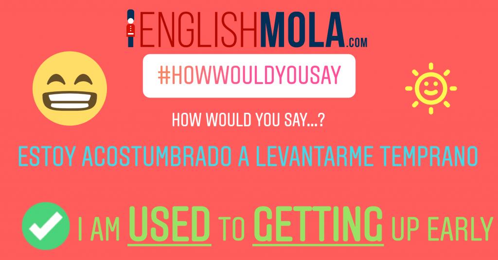 errores comunes en inglés estar acostumbrado en inglés