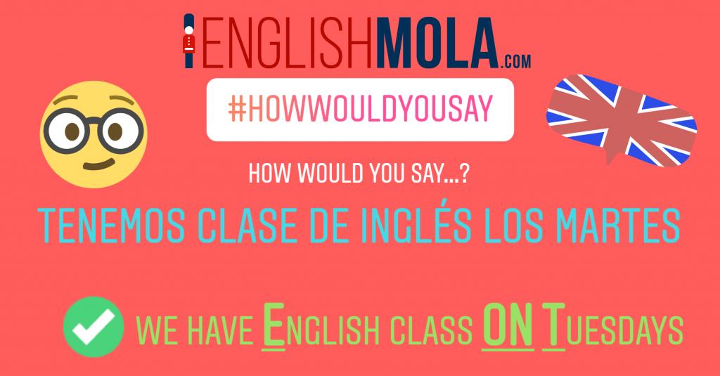 errores comunes en inglés días de la semana en inglés